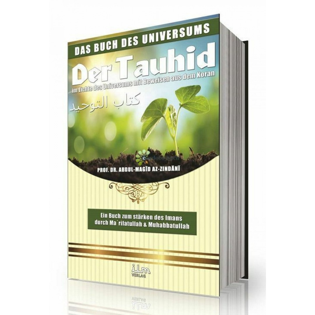 Das Buch Des Universums - Kitab Ut Tauhid Im Lichte Des Universums Mit Beweisen Aus Dem Quran