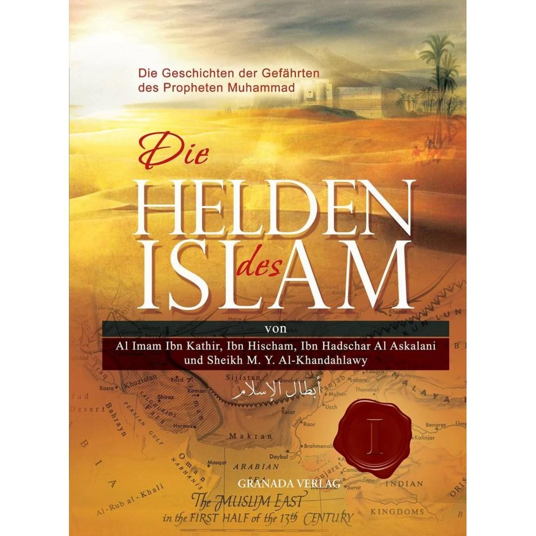 Die Helden Des Islam - Die Geschichten Der Gefährten Des Propheten Muhammad