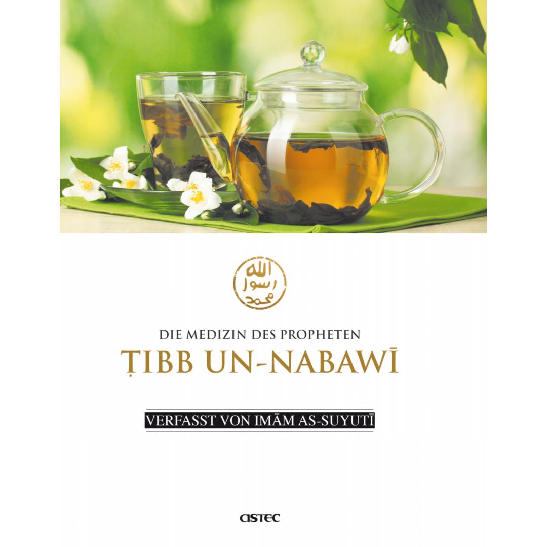 Die Medizin Des Propheten - Tibb-Un-Nabawi Von Imam As-Suyuti