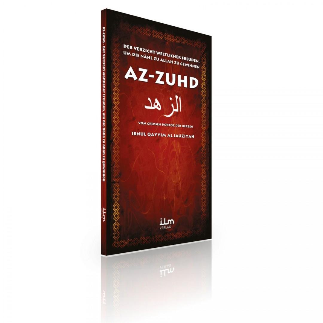 Az-Zuhd - Der Verzicht Weltlicher Freuden, Um Die Nähe Zu Allah Zu Gewinnen