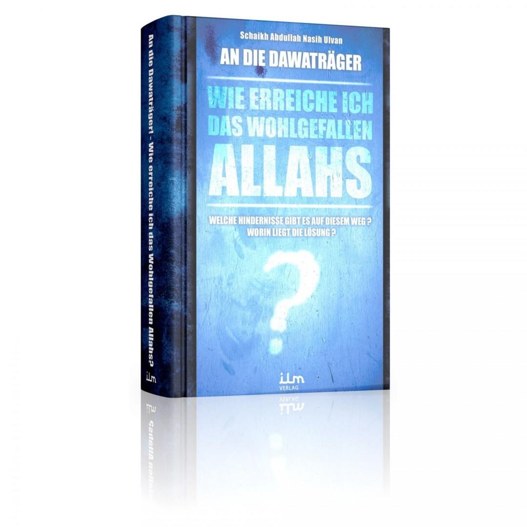 Wie Erreiche Ich Das Wohlgefallen Allahs?