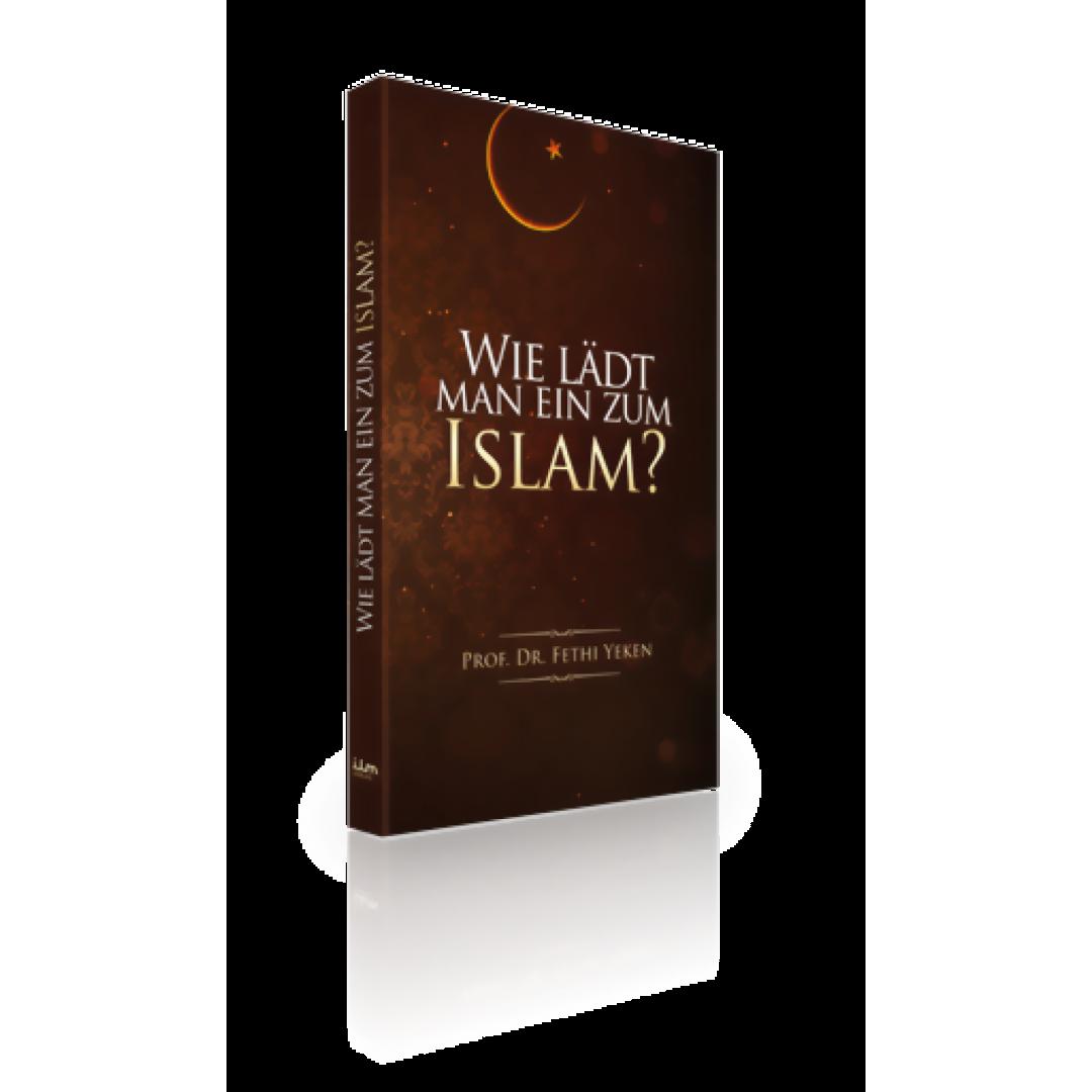 Wie Lädt Man Ein Zum Islam? - Fethi Yeken